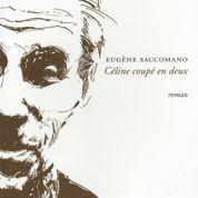 Céline, Saccomano refait la... bio