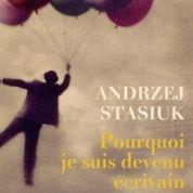 Andrzej Stasiuk, une jeunesse en Pologne