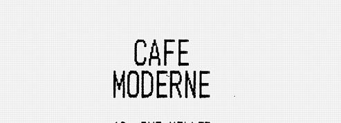 Café Moderne, dans le sens du poil