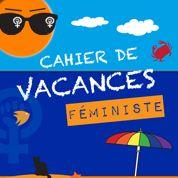 Un cahier de vacances «féministe» anti-gouvernement