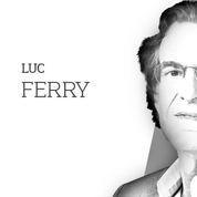 Luc Ferry : Pour en finir avec la critique de la modernité
