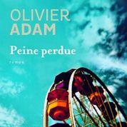 Peine perdue d'Olivier Adam : d'autres vies que la sienne