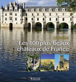 100 châteaux d'exception en France