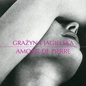 Amour de Pierre, de Grazyna Jagielska