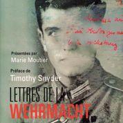 Les soldats de la Wehrmacht racontent leur guerre