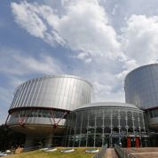 La Cour européenne des droits de l'homme dans la ligne de mire de la droite
