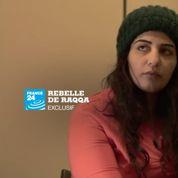 Rebelle de Raqqa : la femme qui osa défier l'État islamique