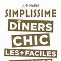 """Jean-François Mallet nous livre les recettes de son succès """"simplissime"""""""