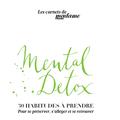 """""""Mental Detox"""", le carnet à toujours garder dans son sac"""