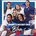 """""""Dans le secret des Bleues"""", le doc inédit à la rencontre des joueuses de l'équipe de France de football"""