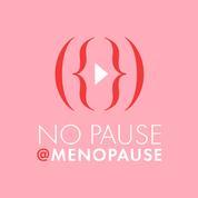 No Pause, le 1er podcast dédié à la ménopause