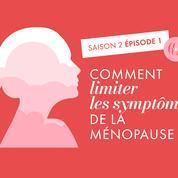 [No Pause, Saison 2- Ép. 1] : Comment limiter les symptômes de la ménopause ?
