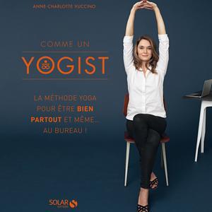 """5 mouvements de yoga au bureau pour détendre un dos tendu par le froid - """"Comme un yogist"""""""