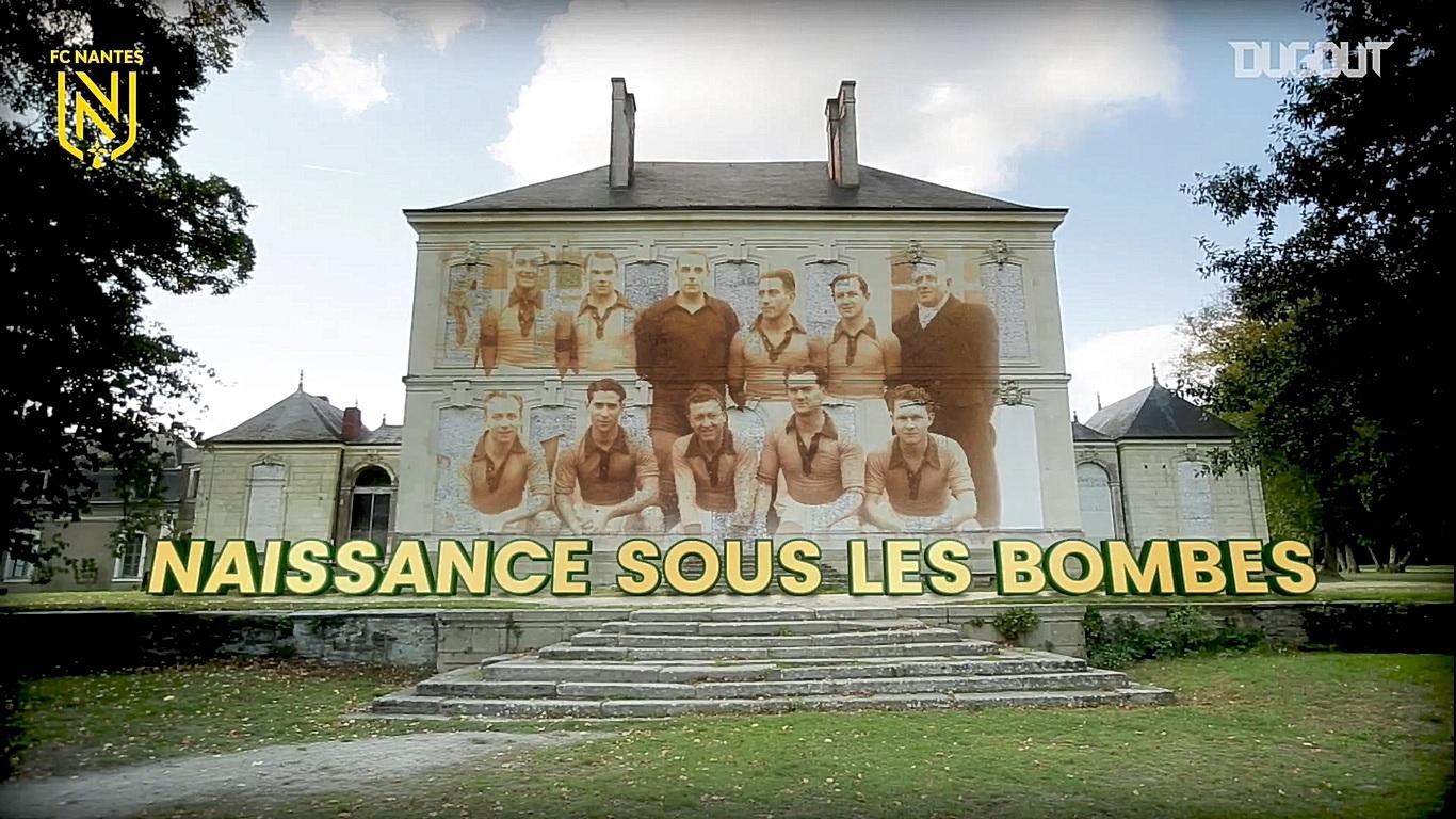 Football - Ligue 1 - Web-série (1/9) : le FC Nantes, la naissance d'un club sous les bombes