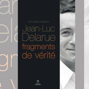 Jean-Luc Delarue : Le livre vérité