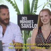 Jessica Chastain : « Lawless est un film sur l'amour fraternel »