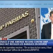 L'Édito éco de Nicolas Doze: La menace d'une amende record contre BNP Paribas fait reculer les banques en bourse –