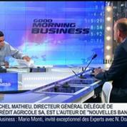 Les banques françaises ne seront plus jamais les mêmes, Michel Mathieu, dans GMB –