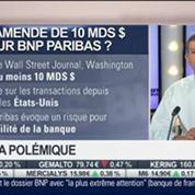 Nicolas Doze: Violation d'embargo américaine, BNP Paribas risque plus de 10 milliards de dollars d'amende