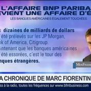 Marc Fiorentino : L'affaire BNP Paribas est devenue affaire d'Etat
