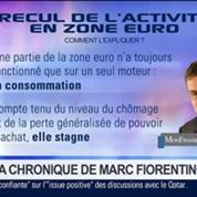 Marc Fiorentino: Recul de l'activité en zone euro