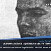 Un surveillant a connu Mehdi Nemmouche en prison : «Il était dans sa bulle»