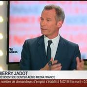 Thierry Jadot, président de Dentsu Aegis Media France, dans Le Grand Journal 2/4