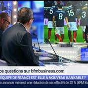 L'équipe de France est-elle à nouveau bankable ?, dans Les Décodeurs de l'éco 3/5