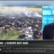 Le parti pris de David Revault d'Allonnes: Crash du vol MH17 en Ukraine: l'Europe doit agir au plus vite