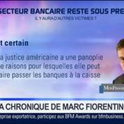 Marc Fiorentino: Le secteur bancaire reste sous pression: L'affaire BNP n'a pas arrangé les choses
