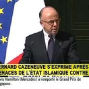 Menaces de l'EI : «La France n'a pas peur» assure Cazeneuve