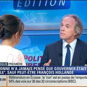 Politique Première: Est-ce que François Hollande pensait que gouverner était facile?