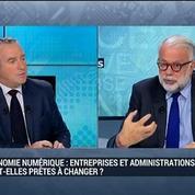 Économie numérique: les entreprises et les administrations sont-elles prêtes à changer ?: Philippe Lemoine –