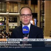 Ukraine et Grèce: l'Europe saura-t-elle faire face ? (1/4)